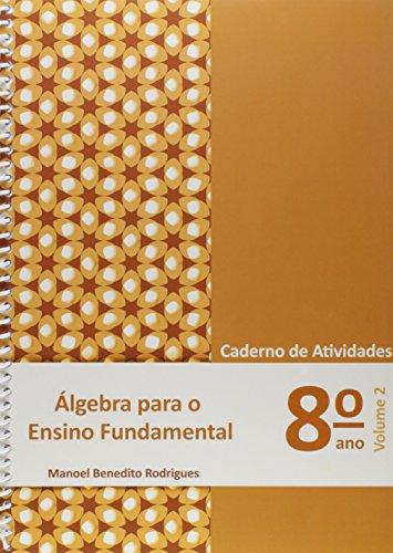 Álgebra Para Ensino Fundamental. Caderno de Atividades 8º Ano - Volume 2