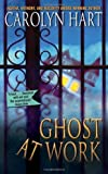 Ghost at Work (Bailey Ruth Book 1) by Carolyn Hart