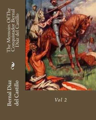 The Memoirs Of The Conquistador Bernal Diaz del Castillo: Vol 2