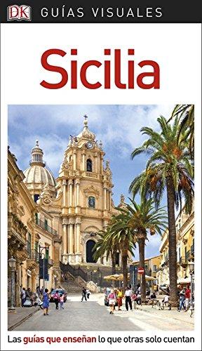 Guía Visual Sicilia: Las guías que enseñan lo que otras solo cuenta