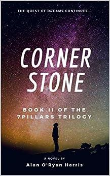 CornerStone: Book Two in the 7 Pillars Series by [Alan O'Ryan Harris]