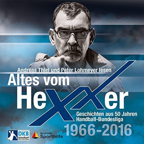 Altes vom Hexxer: Geschichten aus 50 Jahren Handball-Bundesliga cover art