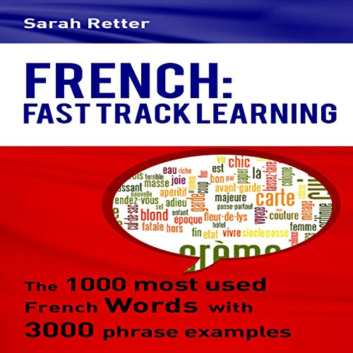 French: Fast Track Learning: The 1000 Most Used French Words with 3.000 Phrase Examples cover art