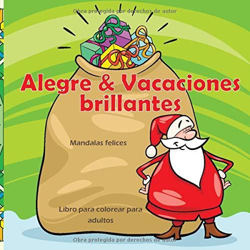 Alegre & Vacaciones brillantes - Libro para colorear para adultos - Mandalas felices (Feliz navidad vacaciones!)