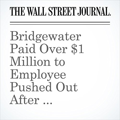 Bridgewater Paid Over $1 Million to Employee Pushed Out After Relationship With Dalio's Protégé copertina