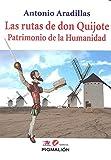 Rutas de Don Quijote,Las. Patrimonio de la Humanidad