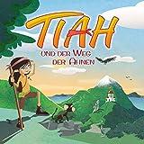 Tiah und der Weg der Ahnen: Tiah