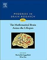 The Mathematical Brain Across the Lifespan (Volume 227) (Progress in Brain Research, Volume 227)
