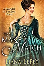 To Make a Match (A Scandal in London Novel)