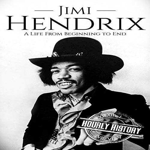 Jimi Hendrix: A Life from Beginning to End audiobook cover art