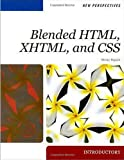 New Perspectives on Blended HTML, XHTML, and CSS (New Perspectives (Thomson Course Technology))