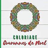 Coloriage Couronnes de Noël: Livre de coloriage de Noël - Mandalas...