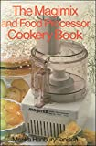 Magimix and Food Processor Cookery Book
