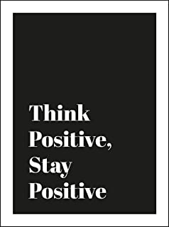 think positive stay positive