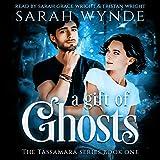A Gift of Ghosts: Tassamara, Book 1