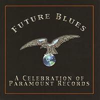 Future Blues-a Celebration of Paramount Records