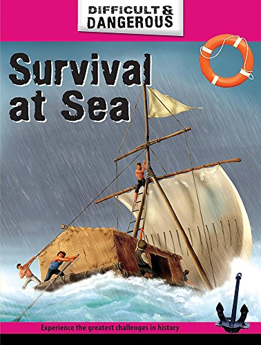 Survival at Sea (Difficult and Dangerous, Band 6)