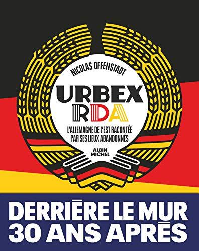 Urbex RDA: L'Allemagne de l'Est racontée par ses lieux abandonnés