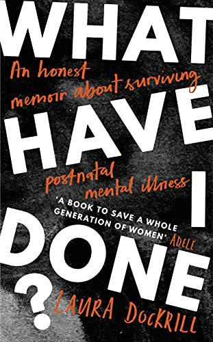 What Have I Done?: 2020's must read memoir about motherhood and mental health