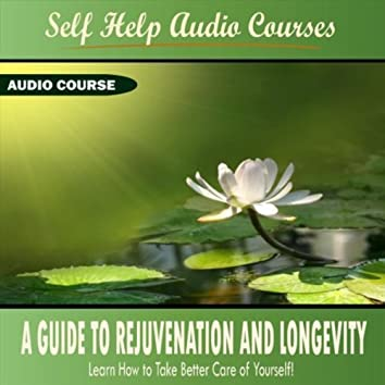 A Guide to Rejuvenation and Longevity