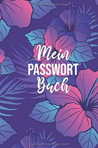 Mein Passwort Buch: sehr schönes und praktisches Passwortbuch für Login-Daten und Passwörter