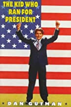The Kid Who Ran for President by Dan Gutman (1996-10-01)