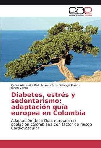 【1%OFF】Diabetes,estrésysedentarismo:adaptaciónguíaeuropeaenColombia:AdaptacióndelaGuíaeuropea