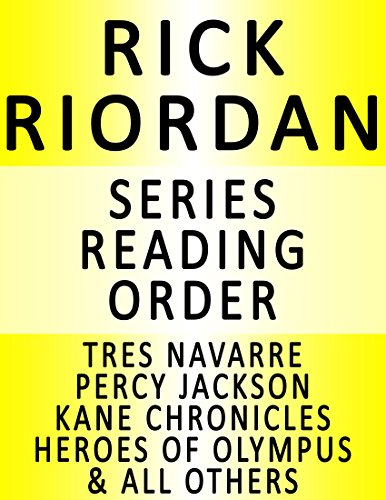 RICK RIORDAN — SERIES READING ORDER (SERIES LIST) — IN ORDER: HEROES OF OLYMPUS, THE LOST HERO, THE SON OF NEPTUNE, THE MARK OF ATHENA, THE HOUSE OD HADES, ... OF OLYMPUS & MANY MORE! (English Edition)