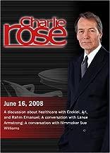 Charlie Rose - Ezekiel, Ari, and Rahm Emanuel/Lance Armstrong/Sue Williams June 16, 2008