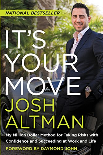 It's Your Move: My Million Dollar Method for Taking Risks with Confidence and Succeeding at Work and