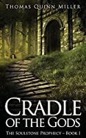 Cradle of the Gods (Soulstone Prophecy)