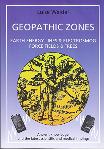 Geopathic Zones: Earth Energy Lines & Electrosmog, Force Fields & Trees