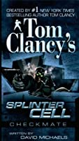 Checkmate (Tom Clancy's Splinter Cell) by David Michaels(2006-11-07)