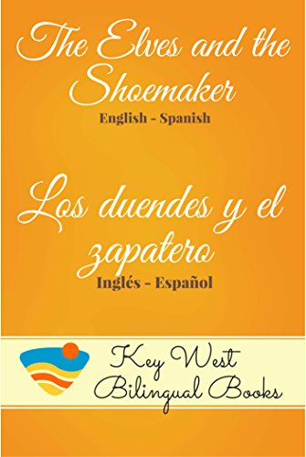 The Elves and the Shoemaker - Los duendes y el zapatero (Key West Bilingual Fairy Tales Book 14) (English Edition)