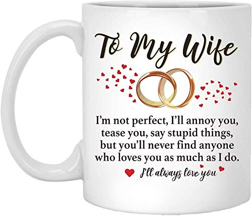 Diuangfoong Taza de café con texto en inglés 'To My Wife I'm not Perfect I'll Annoy You but you'll (11 oz)