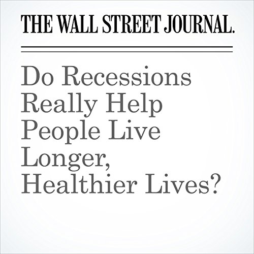 Do Recessions Really Help People Live Longer, Healthier Lives? copertina