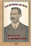 LOS ARTISTAS SÍN ARTE: Novela Full