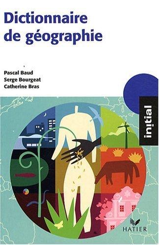 Dictionnaire de géographie de Baud. Pascal (2008) Broché