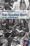Das Kunden-Buch: Blues in Thüringen