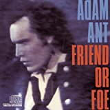 adam ant friend foe song quotes