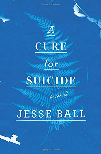 Image of A Cure for Suicide: A Novel