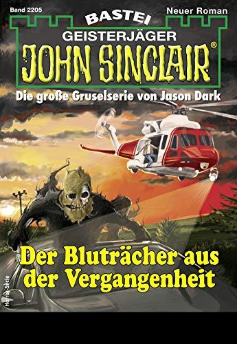 John Sinclair 2205 - Horror-Serie: Der Bluträcher aus der Vergangenheit