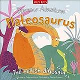 Dinosaur Adventures: Plateosaurus - The selfish dinosaurs