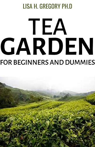 TEA GARDEN FOR BEGINERS AND DUMMIES (English Edition)