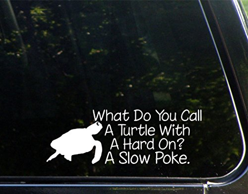 "Sweet Tea Decals What Do You Call A Turtle with A Hard On? A Slow Poke. - 8 3/4"" x 3""- Vinyl Die Cut Decal/Bumper Sticker for Windows, Trucks, Cars, Laptops, Glasses. Mugs, Etc."
