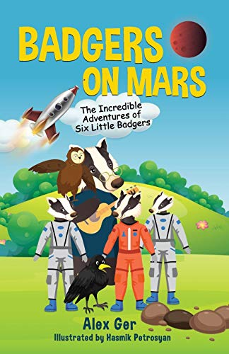 Badgers on Mars: The Incredible...