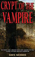 Crypt of the Vampire (Golden Dragon Gamebooks)