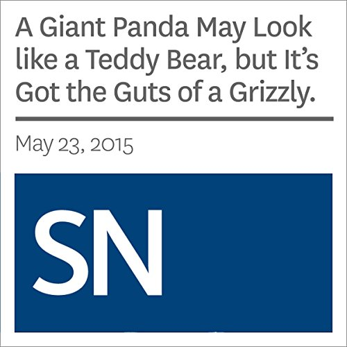 A Giant Panda May Look like a Teddy Bear, but It's Got the Guts of a Grizzly cover art