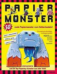 PAPIERMONSTER - 50 coole Papiermonster zum Selberbasteln!