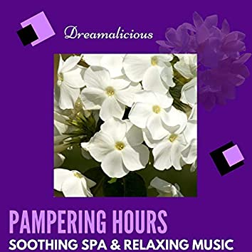 Pampering Hours - Soothing Spa & Relaxing Music